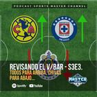 Revisando el VBar - S3E3 - Todos para arriba, Chivas para abajo...