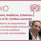 Episodio 135: Colesterol, Analíticas, Estatinas y Riesgo coronario, con el Dr. Esteban Larronde