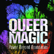 Lunatic Mondays - Gender Diversity ~ Queer Magic