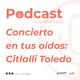 Concierto en tus oídos...Citlalli Toledo