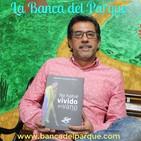 21.08.2019 - La Banca del Parque - Fernando González Santos - No habré vivido en vano Jaime Garzón