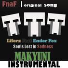 FnaF Song Original - Souls Lost In Sadness Feat EndorTheFox Instrumental MAKYUNI