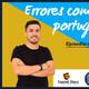 49. Errores comunes de los estudiantes que hablan portugués (con Rubén de Espanhol Ahora)