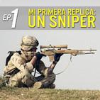 Ep. 1 | Mi primera replica: Un sniper | Parte I