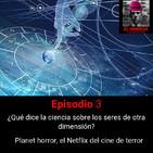 Solo para tus tímpanos 1x3: Ciencia y seres de otra dimensión. Planet horror, el Netflix del horror