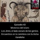 EHC 1x43. Misterios del Islam: Los Jinn y la Aisha Kandisha