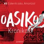Oasiko Kronikak 3: Eskerrik asko, Amantzio!
