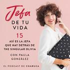 Ep 15. Conoce a la jefaza que hay detrás de The Singular Olivia, con Paula González.
