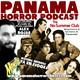 PANAMA HORROR PODCAST Episodio 9