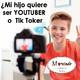 Mi hijo quiere ser Youtuber y TikToker ¿Cómo lo apoyo?