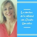 Episodio 17 - La sombra de la soledad con Claudia González