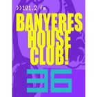 Banyeres House Club #36 - 20/03/2014 Special EDM & Electrohouse