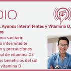 Episodio 141: Sanidad, Ayunos Intermitentes y Vitamina D, con el Dr. Borja Bandera