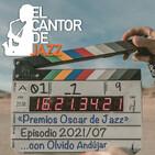 El Cantor de Jazz 2021x07: Los Premios Oscar en Clave de Jazz