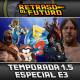 Retraso al Futuro 1.5x12: Especial 3H de E3