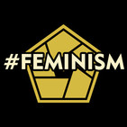 """Cap.132 """"#Feminism"""" 5-3-18"""