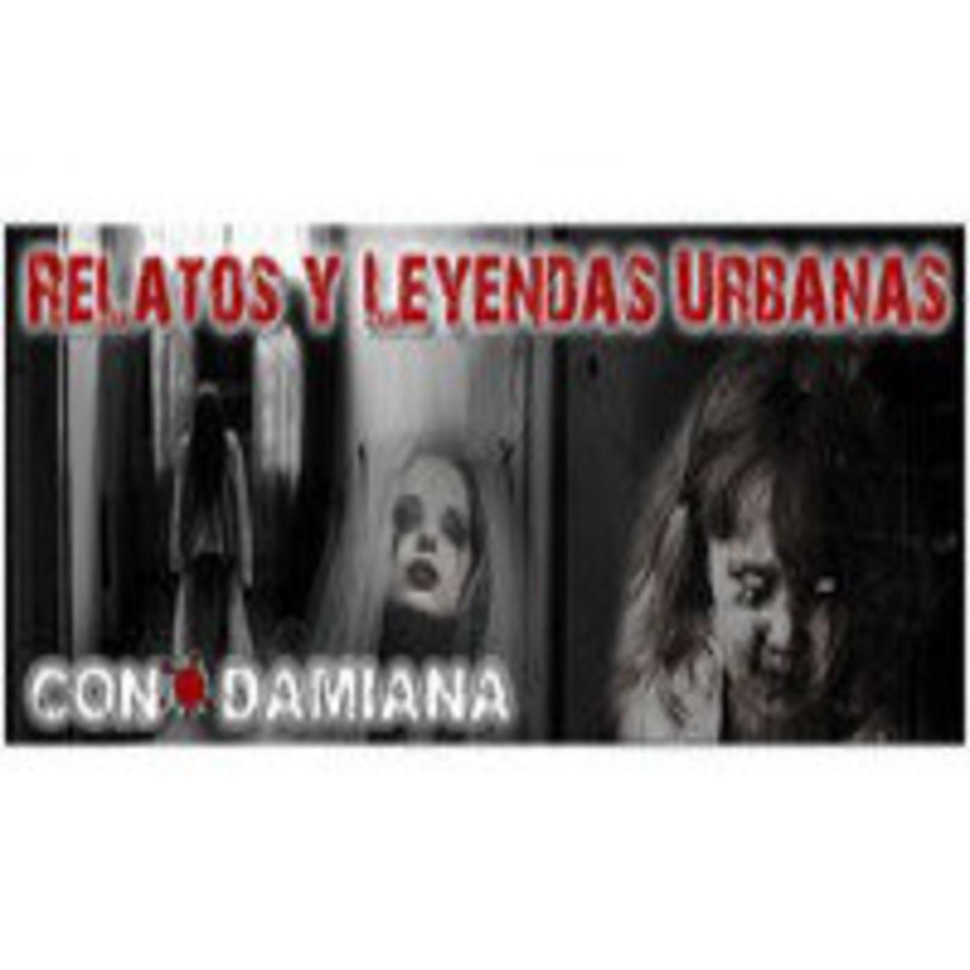 Relatos Y Leyendas Urbanas (Damiana,Ruben) Tesoros y Fenomenos paranormales.