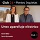 UNEX APARELLAJE ELÉCTRICO – Neus Mas / Club 21 – David Escamilla