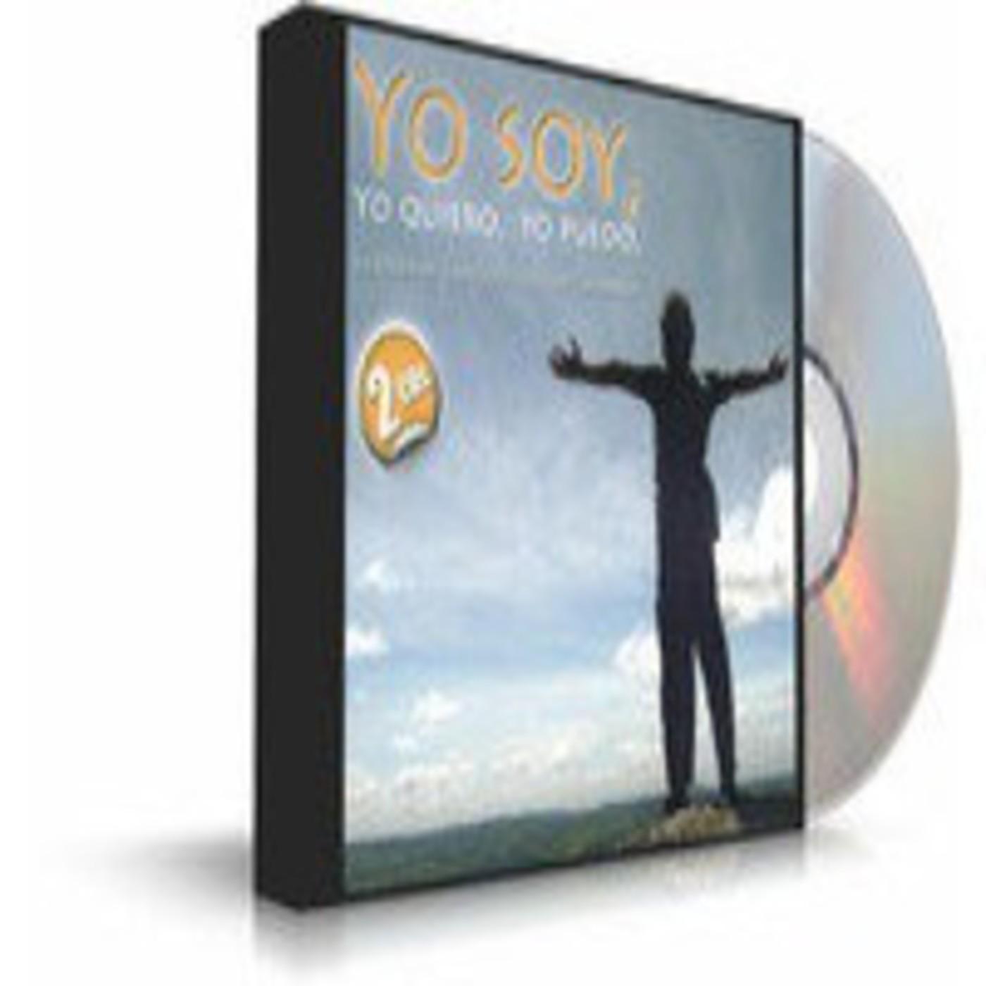 CD 1 YO SOY, YO QUIERO, YO PUEDO [ Audio libro ] – El poder de la Salud, el Equilibrio y la Riqueza está en tus manos.