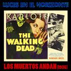 Luces en el Horizonte: THE WALKING DEAD (Los muertos andan, 1936)