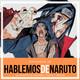 Hablemos de Naruto: La muerte de Deidara, Itachi y Jiraiya