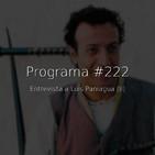 #222, entrevista a Luis Paniagua (II)