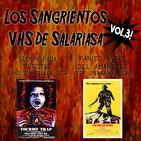 Aguas Turbias 49 - Los Sangrientos VHS de Salariasa Vol3: Trampa para turistas + Pánico antes del amanecer