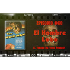 El Terror No Tiene Podcast - Episodio #60 - El Hombre Lobo (1941)