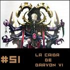 #51 La Caida de Darvon VI (Dramatización Wh4ok)
