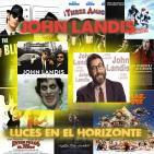 Luces en el Horizonte - JOHN LANDIS, Un hombre lobo en Hollywood