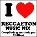 I LOVE REGGAETON MUSIC MIX Compilado y mezclado por DJ Albert