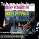 Taberna de JAZZ - 141 - Duke Ellington plays Mary Poppins