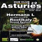 Rootikaly Soundsystem Hermano L Mighty Mike Asgayah Sound 5-dic-Oviedo Fat club Radio Show Nº147 1dic2014