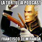 La Tortulia #56 - Francisco de Miranda