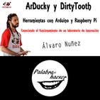 ArDucky y DirtyTooth. Herramientas con Arduino y Raspberry Pi