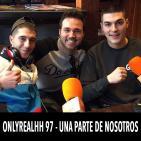 ONLYREALHH 97 - Una parte de nosotros (Con Denom & Dj Vengui)