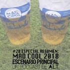 Escenario Principal 1x28 Resumen Mad Cool 2018