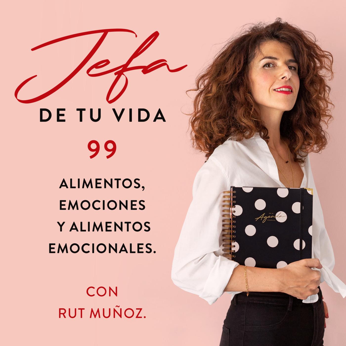 99. Emociones, alimentos y alimentos emocionales, con Rut Muñoz.
