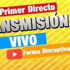 81.- Primer Directo, Transmisión en Vivo, Probando otra forma disruptiva