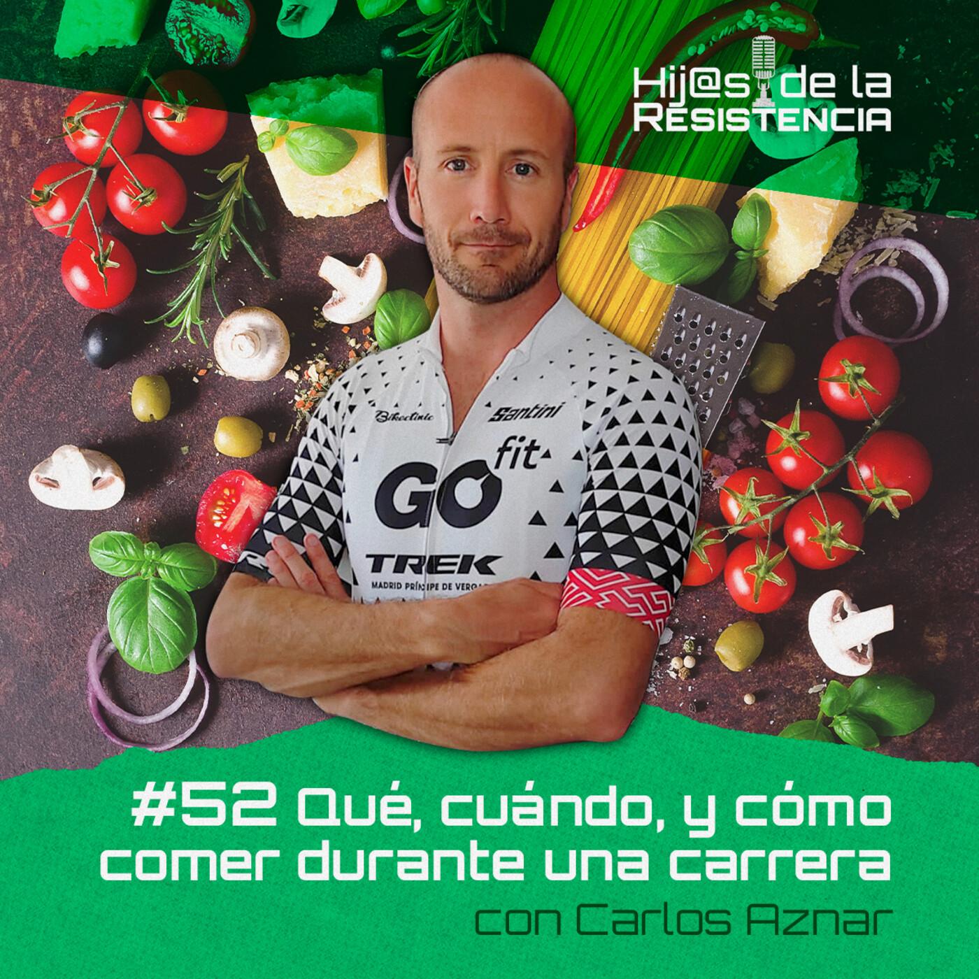 #52 Qué, cuándo y cómo comer durante una carrera, con Carlos Aznar
