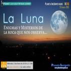 Planeta Incógnito - 01x16 - La Luna. Enigmas y Misterios de la Roca que nos observa