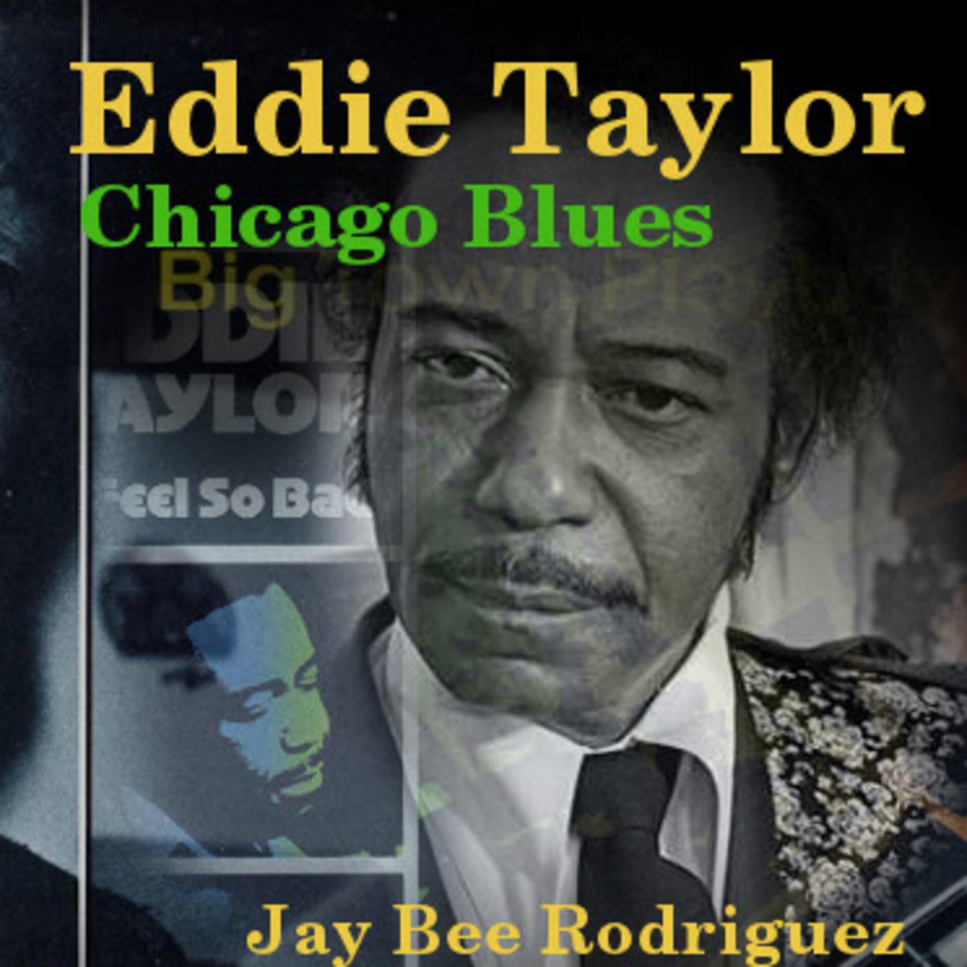 Blues de Verdad - podcast 47: EDDIE TAYLOR, Chicago Blues (pt 1)