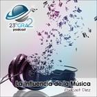 Podcast 010 - La influencia de la Música - 23gra2