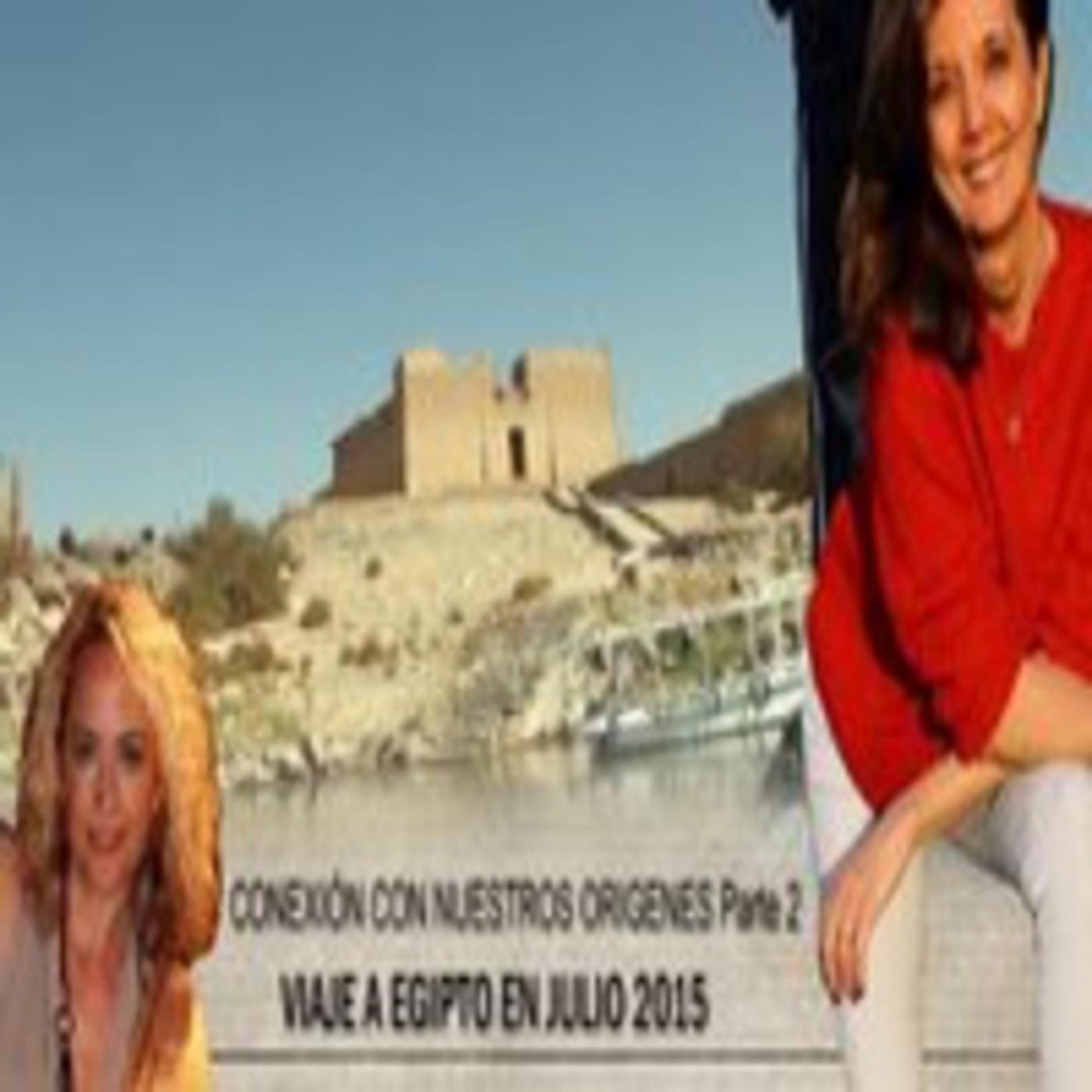 Conexión con Nuestros Origenes... Parte 2 - Sol Ahimsa y Yolanda Soria ·Viaje a Egipto en Julio 2015