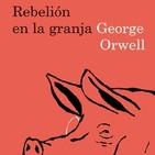 LCF #4x3 - Rebelión en la granja de George Orwell