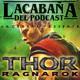 La Cabaña presenta: Thor Ragnarok