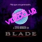 Carne de Videoclub - Episodio 106 - Blade (1998-2004)