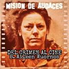 08. MDA - Del Crimen al Cine - Aileen Wuornos