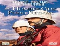 El Hombre Que Pudo Reinar - The Man Who Would Be King (Aventuras, colonialismo 1975)