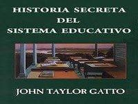 Historia Secreta del Sistema Educativo: Cap. 9 - John T. Gatto (2007) Control Social - Educación